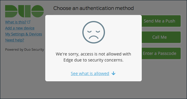 When a user is blocked, they see in the authentication prompt that they are not permitted to access to the corporate network while on Internet Explorer or Edge browsers due to security concerns