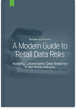 Duo Security's Guide to Retail Data Risks
