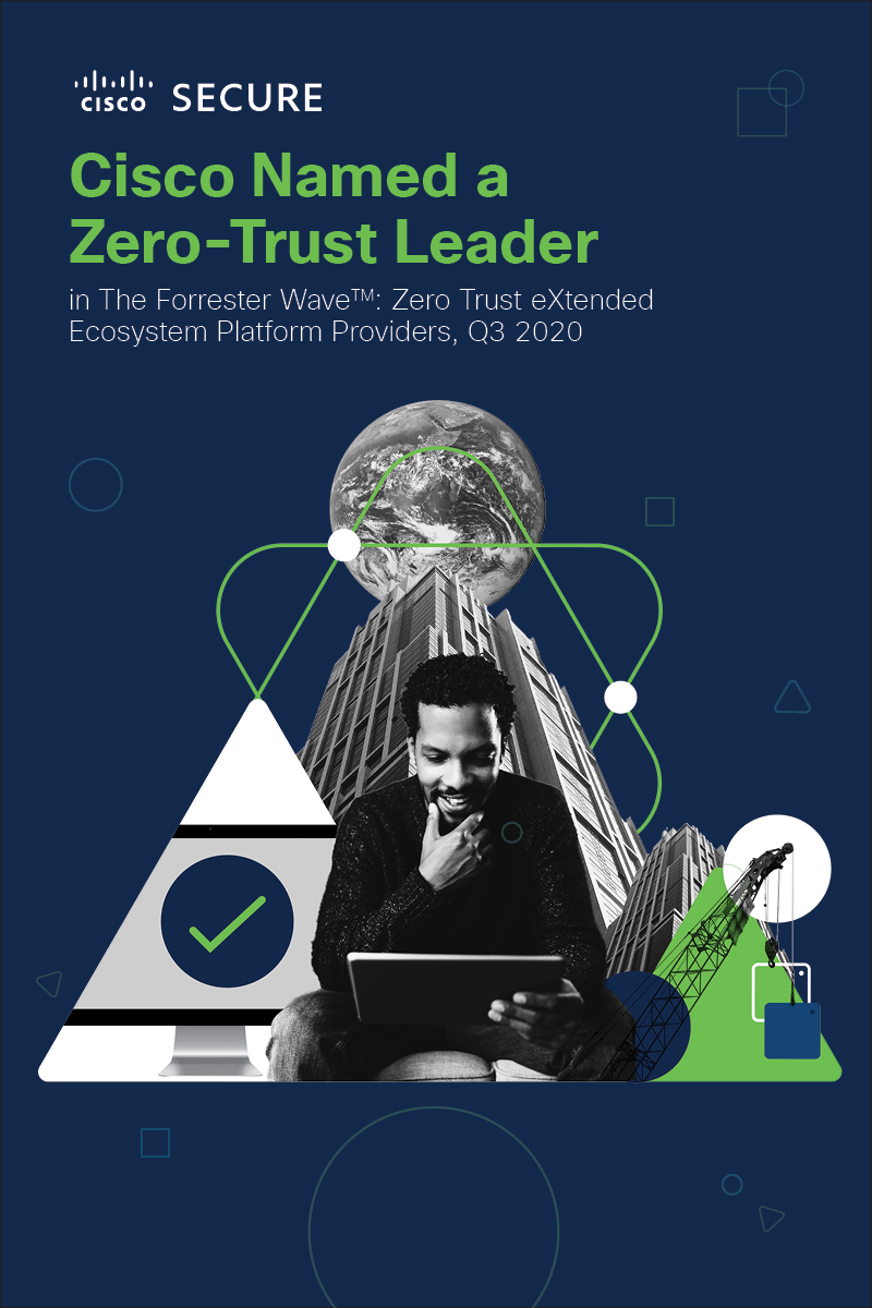 Cover of Cisco Named a Leader in 'The Forrester Wave™: Zero Trust eXtended Ecosystem Platform Providers, Q3 2020' Report eBook